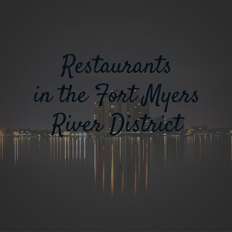 Restaurants in the Fort Myers River District