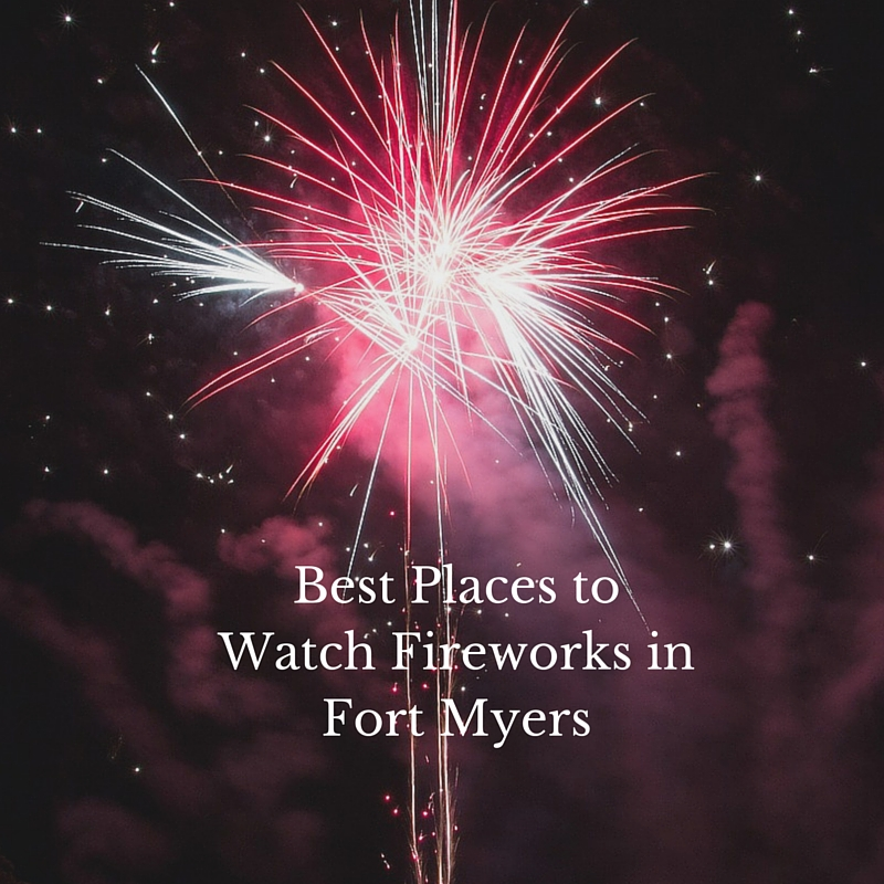 best places to watch fireworks in fort myers