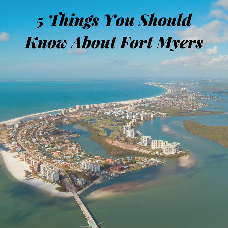 5 Things You Should Know About Fort Myers