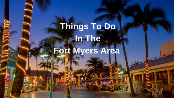 Things To Do In The Fort Myers Area